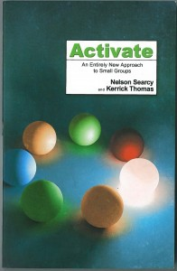 Activate: An Entirely New Approach to Small Groups (by Nelson Searcy and Kerrick Thomas)